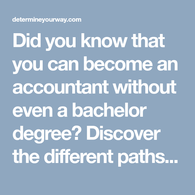 Did you know that you can become an accountant without ...