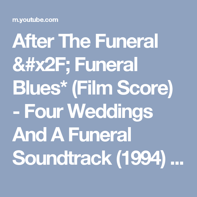 After The Funeral X2f Funeral Blues Film Score Four Weddings And A Funeral Soundtrack 1994 Hd Youtube