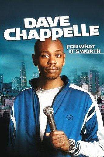 Dave Chappelle: For What it's Worth (2004) | http://www.getgrandmovies.top/movies/6746-dave-chappelle:-for-what-it's-worth | 2004 television special starring stand-up comedian Dave Chappelle. The performance was recorded at The Fillmore in San Francisco, California in June 2004, and it premiered on September 4 later that year on Showtime. The special earned two Emmy nominations.