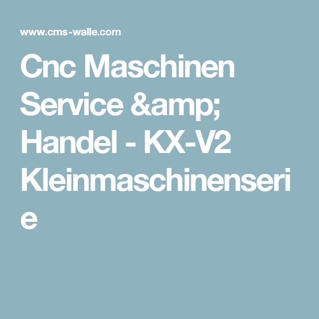 Cnc Maschinen Service & Handel - KX-V2 Kleinmaschinenserie