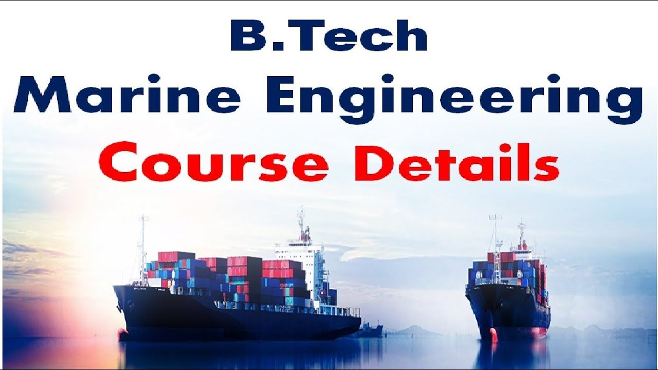 BTech marine engineering colleges in India life training