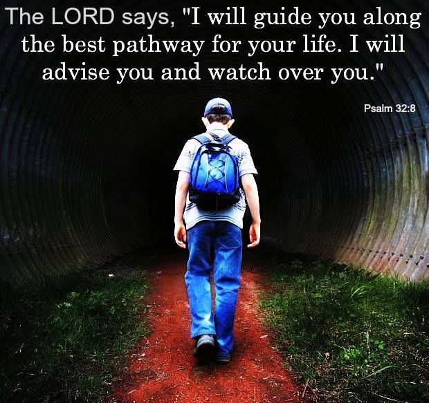 """""""The Lord says, 'I will guide you along the best pathway for your life.  I will advise you and watch over you.'"""" #quote #holyspirit #jesuschrist #inspiration #hope #encouragement"""