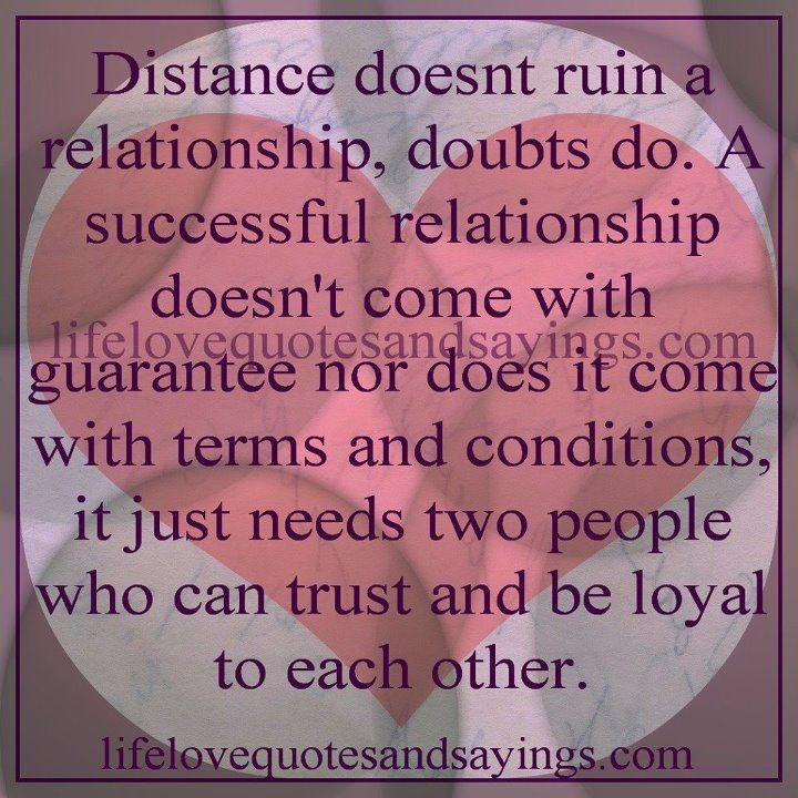 Distance doesn\'t ruin a relationship, doubt does | Relationship ...