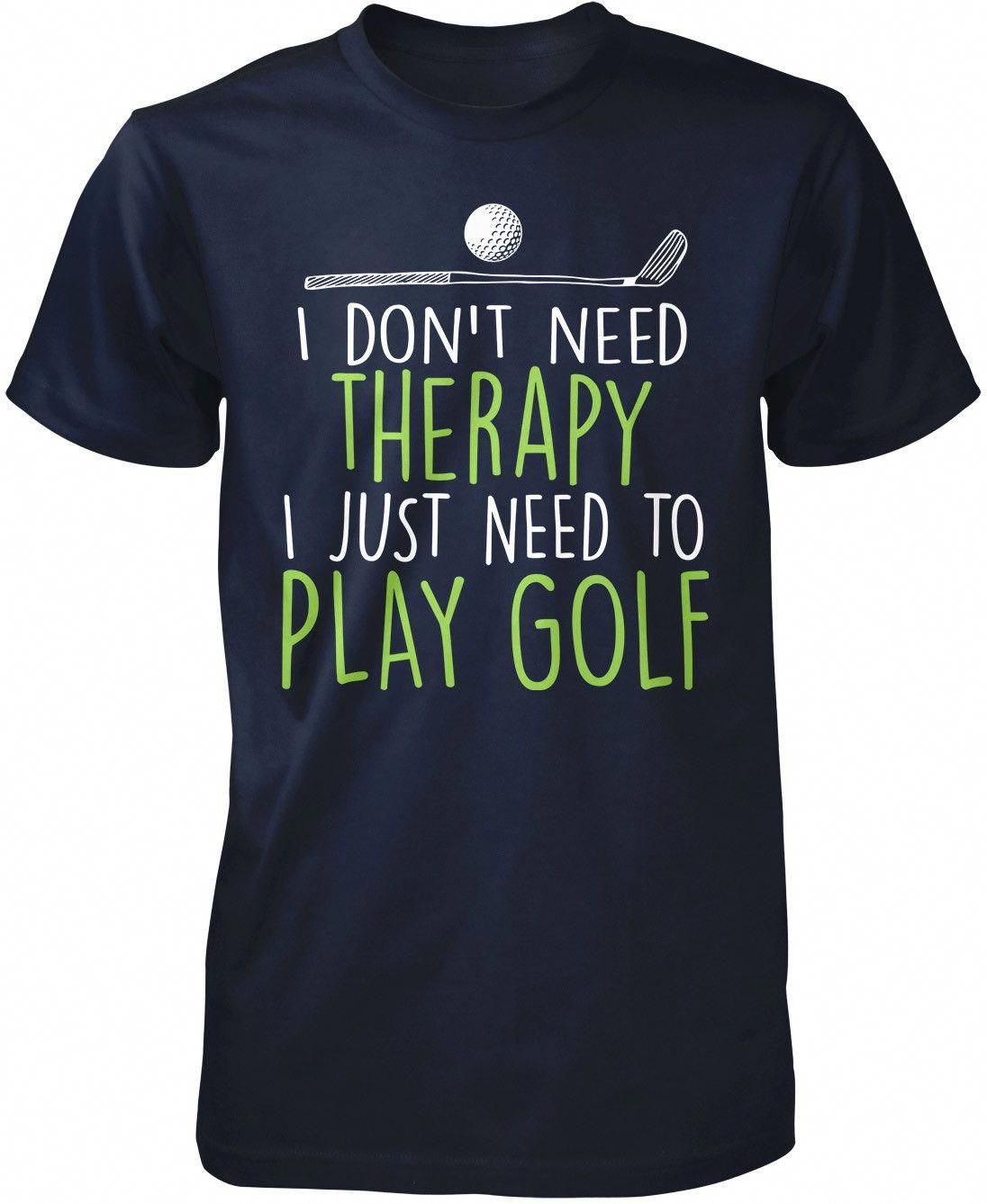 I don't need therapy, I just need to play golf The perfect