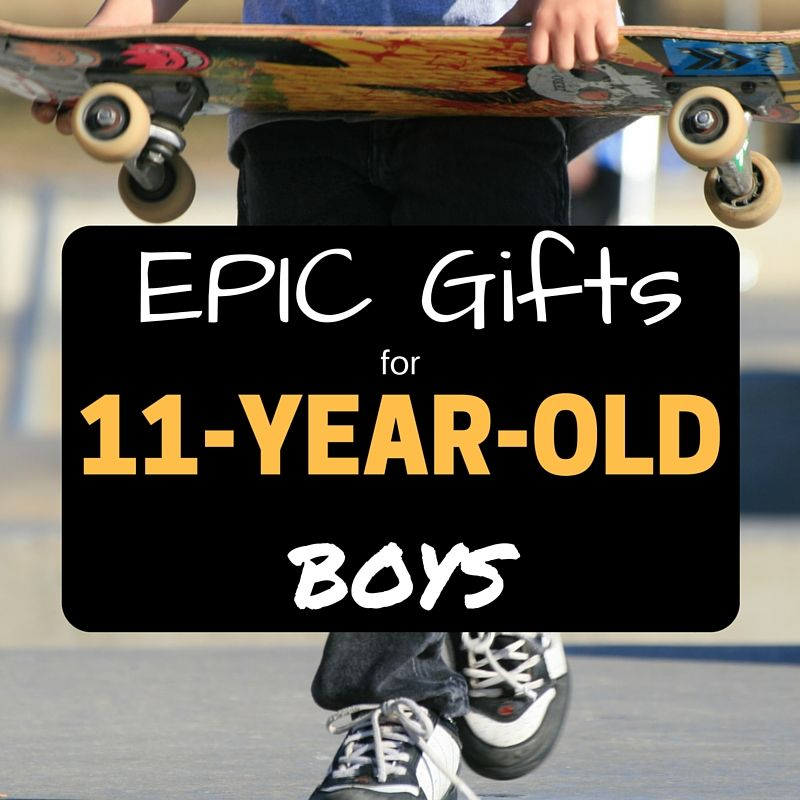 Totally Epic Gift Ideas For 11 Year Old Boys 2018 Christmas Presents You Have To See Tween Boy Gifts Epic Gift Best Gifts For Boys