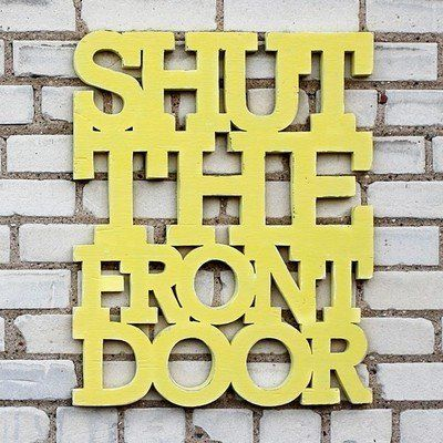 Shut the F................... Front Door. Handmade wood sign, the details on this piece are amazing!