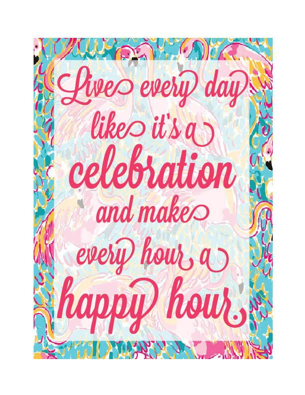 Lilly Pulitzer Quote Live Every Day Like It's A Celebration And Make Simple Lilly Pulitzer Quotes
