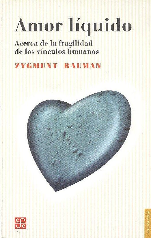 Amor Liquido Acerca De La Fragilidad De Los Vinculos Humanos Zygmunt Bauman Comprar El Libro Fragilidad Libros Y Cafe Fondos De Cultura