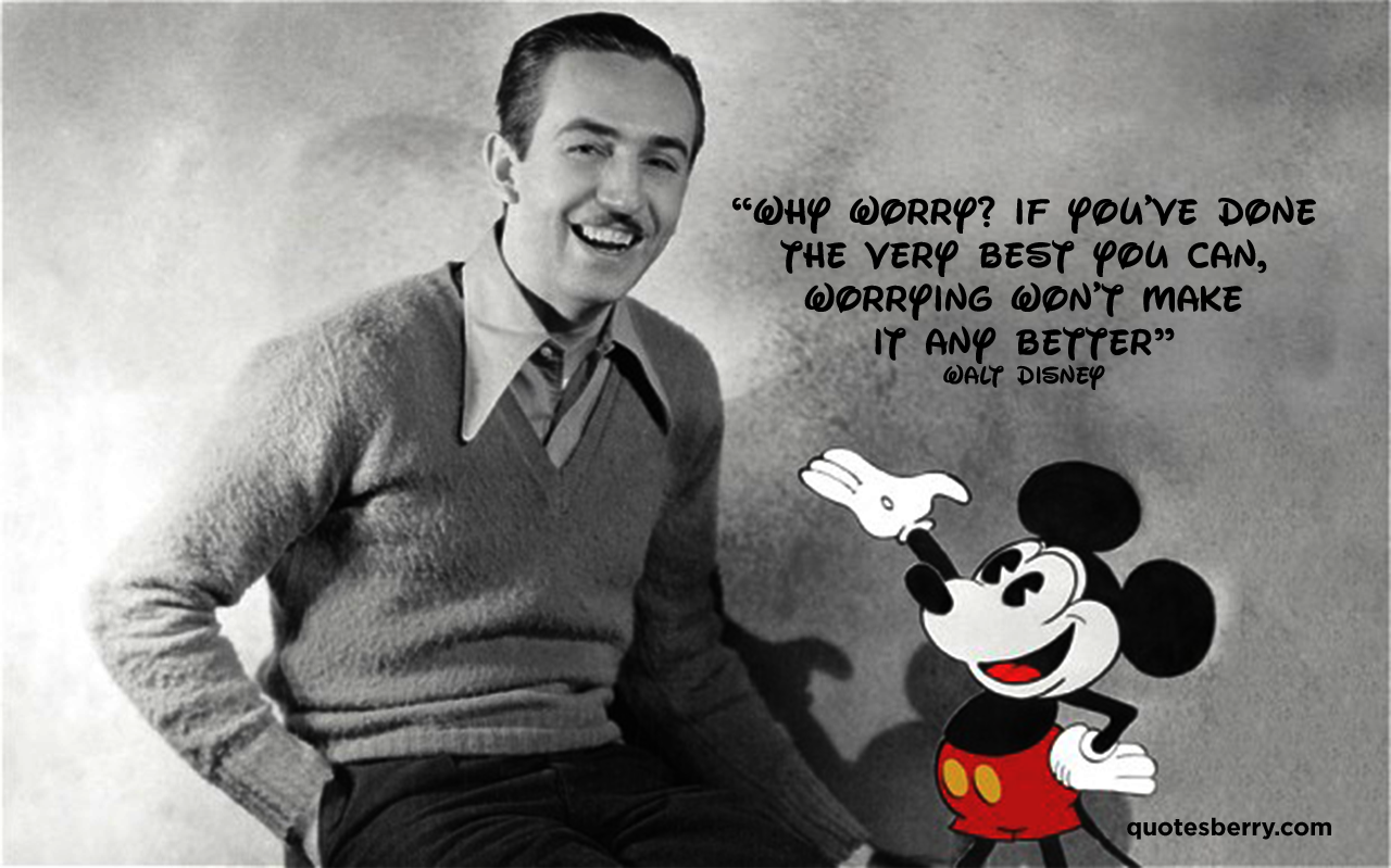 Why Worry Walt Disney Quote
