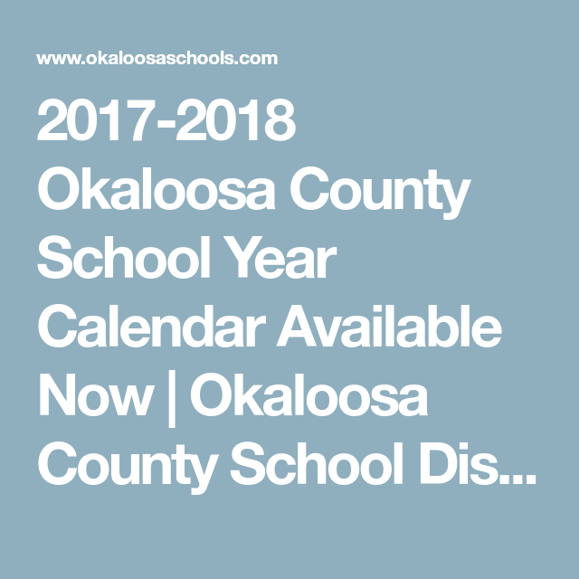 2017 2018 Okaloosa County School Year Calendar Available Now
