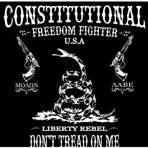 Constitutional Freedom Fighter: Liberty Rebel: Molan Labe : T-Shirt
