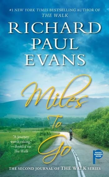 Miles To Go; 2nd book of The Walk series. Great books - Highly recommend this series. Very easy ...
