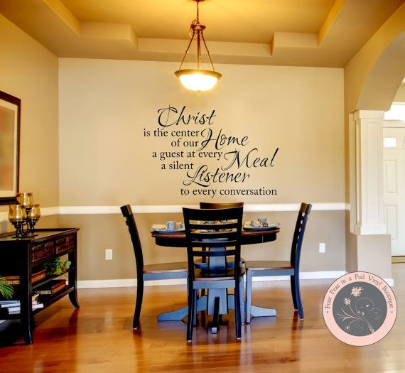 Wish I Had A Dining Room Wall Decal For The Home Christ Is