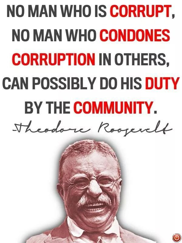 Theodore Roosevelt On Corruption Teddy Roosevelt Quotes Roosevelt Quotes Words