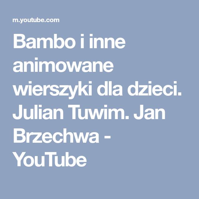 Bambo I Inne Animowane Wierszyki Dla Dzieci Julian Tuwim