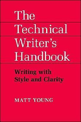 Technical writer's handbook : writing with style and clarity  http://www.uscibooks.com/