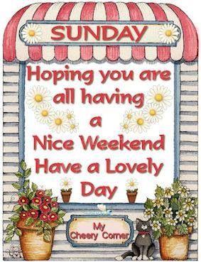 Sunday Wishes Via My Cheery Corner On Facebook Days Of