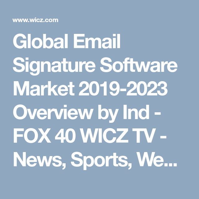 Global Email Signature Software Market 2019-2023 Overview by