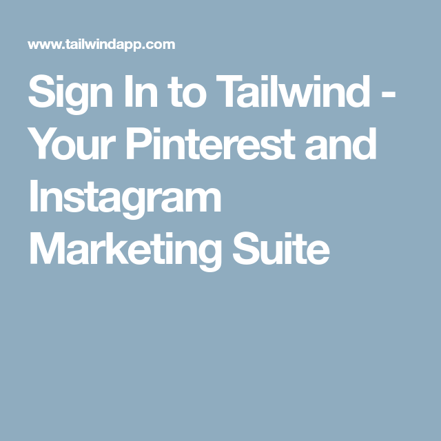 Sign In to Tailwind Your Pinterest and Instagram