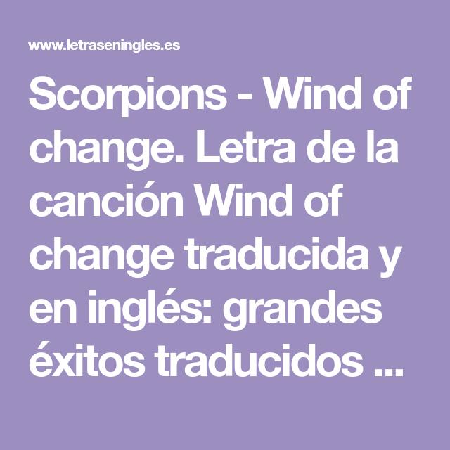 Scorpions Wind Of Change Letra De La Canción Wind Of Change Traducida Y En Inglés Gra Canciones En Ingles Traducidas Métodos Para Aprender Inglés Canciones