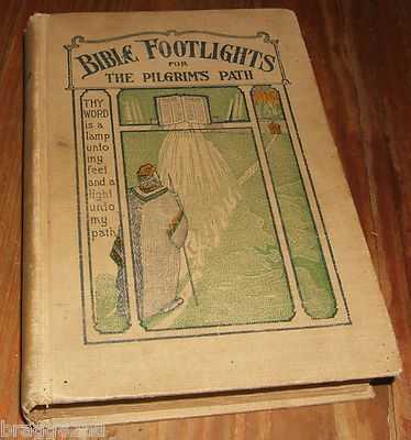 Old 1907 vintage hardcover BIBLE FOOTLIGHTS FOR THE PILGRIMS PATH Granger RARE