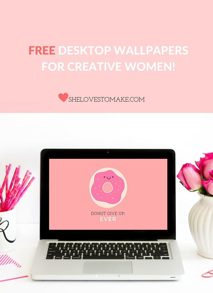 Free Cute Desktop Wallpaper Download For Creative Women Brighten Up Your