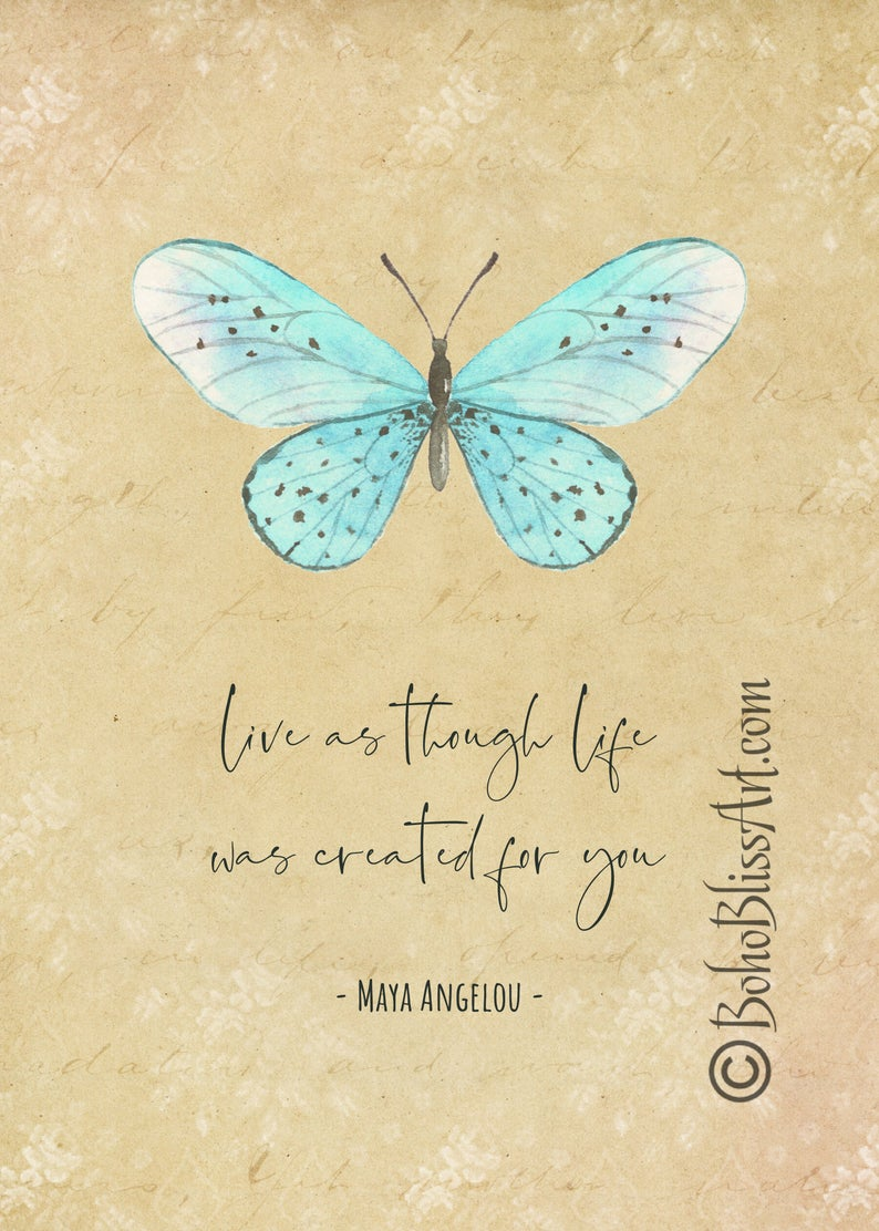Maya Angelou Quote Live As Though Life Was Created For You