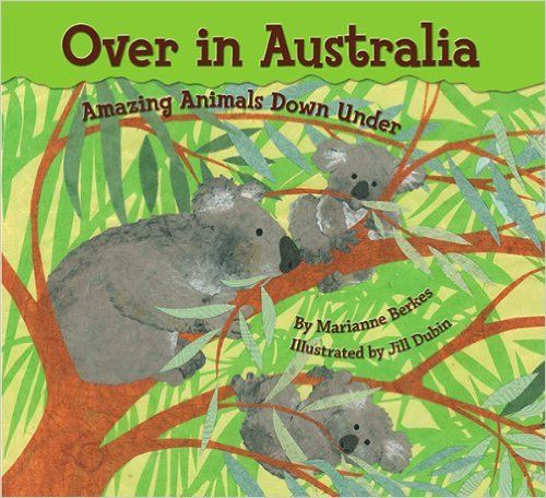 Over in Australia: Amazing Animals Down Under eBook: Marianne Berkes, Jill Dubin: Amazon.co.uk: Books