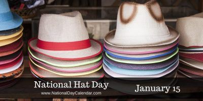 National Hat Day January 15 Hat Day National Day Calendar Ice Cream Day