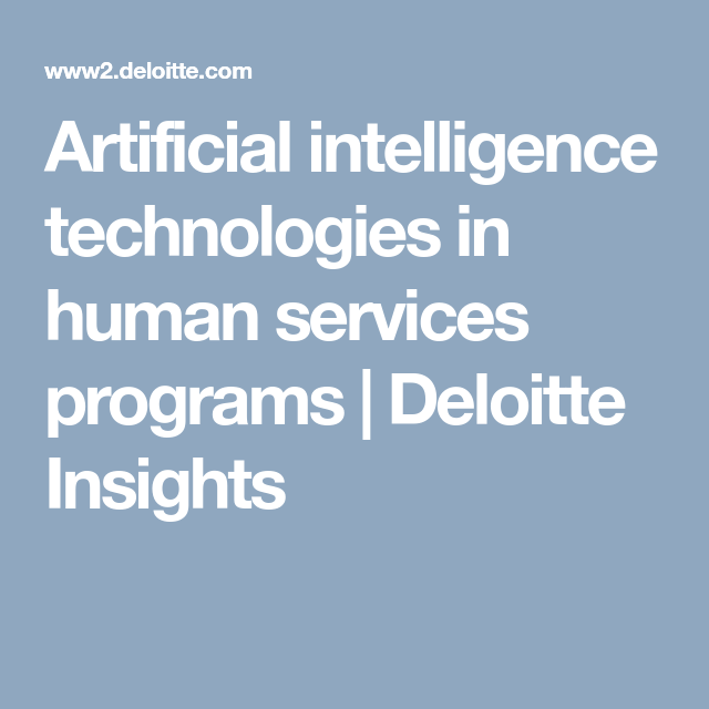 Artificial intelligence technologies in human services