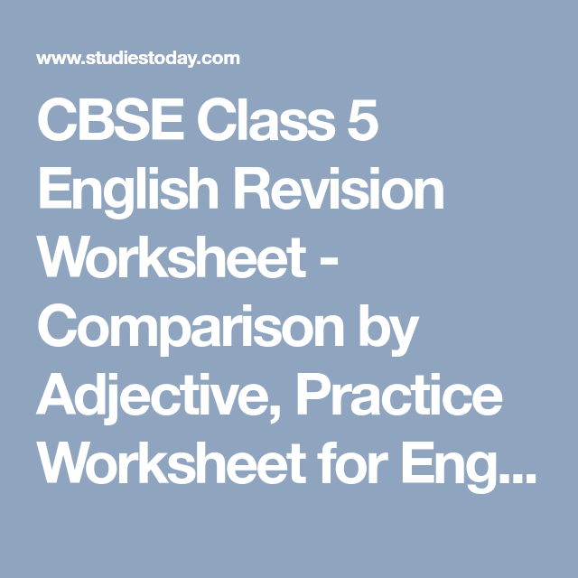 CBSE Class 5 English Revision Worksheet - Comparison by Adjective ...