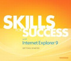 Skills for Success with Internet Explorer 9 Getting Started by Kris Townsend. Save 39 Off!. $19.99. Author: Kris Townsend. Publication: January 8, 2012. Edition - 1. Publisher: Prentice Hall; 1 edition (January 8, 2012)