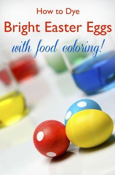 How To Dye Bright Easter Eggs With Food Coloring Easter