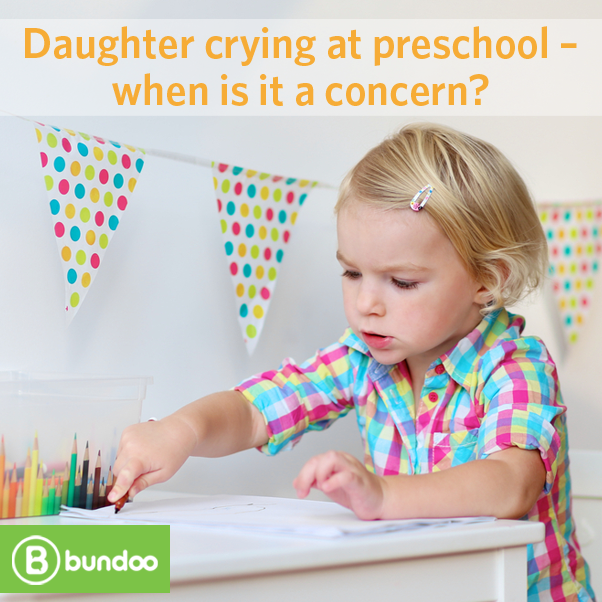 Daughter crying at preschool – when is it a concern ...