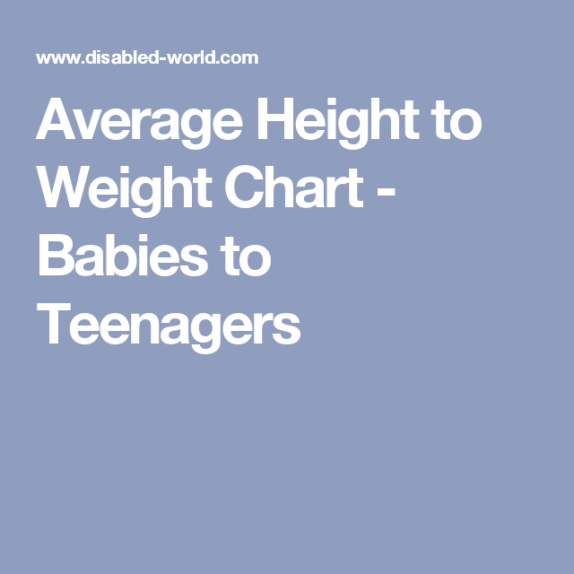 Average Height To Weight Chart Babies To Teenagers Pinterest
