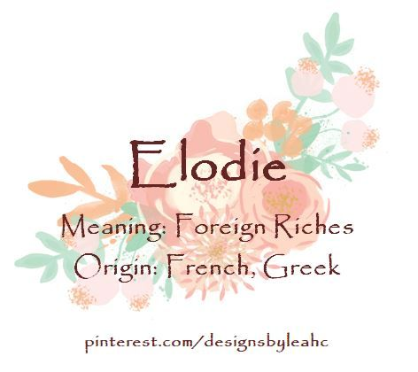 Baby Girl Name Elodie Meaning Foreign Riches Origin French