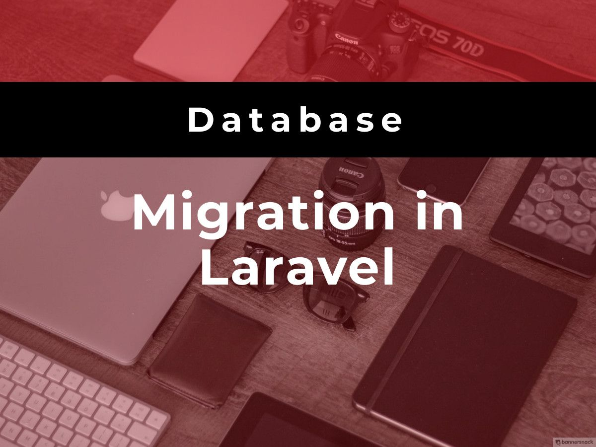 Laravel migration In this tutorial, we are going to see