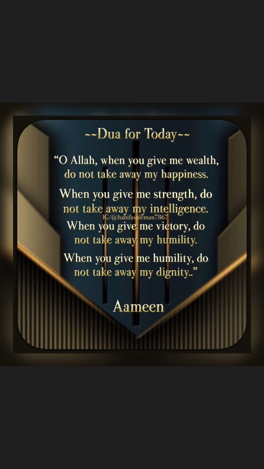 O Allah When You Give Me Wealth Do Not Take Away My Happiness When You Give Me Strength Do Islamic Love Quotes Islamic Inspirational Quotes Prayer Quotes