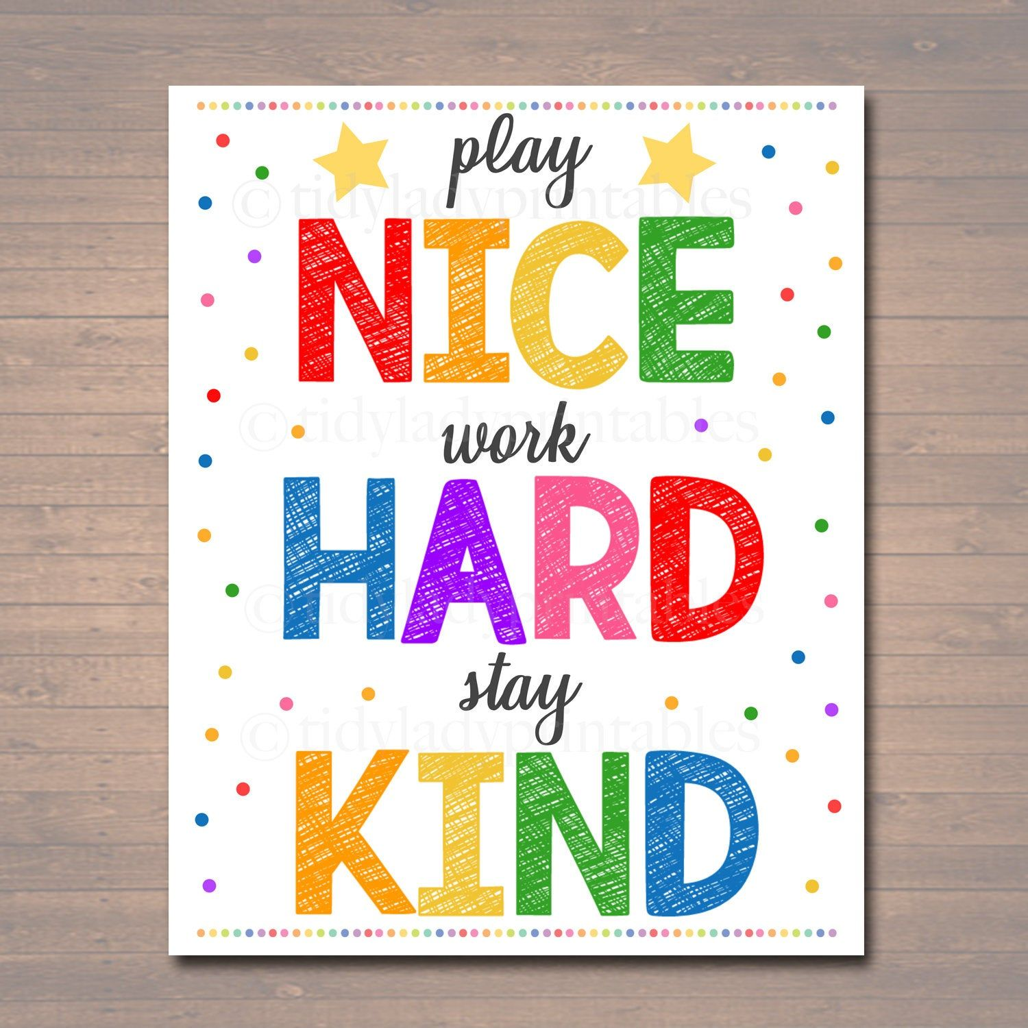 Play Nice Work Hard Stay Kind Printable Poster Classroom Etsy Daycare Decor Classroom Rules Printable Classroom Posters