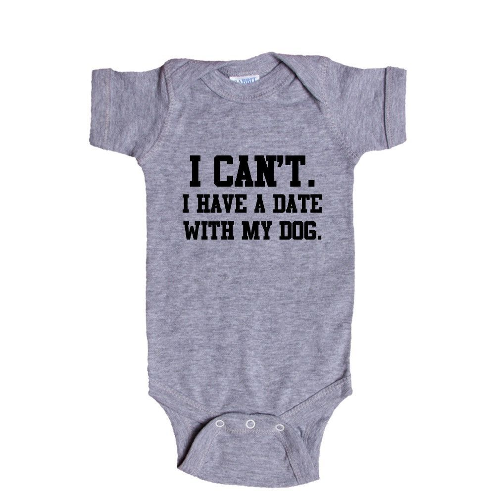 I Can't I Have A Date With My Dog Doggies Doggie Dogs Pup Puppies Puppy Pet Pets Mutt Mutts Animals Animal Lover SGAL1 Baby Onesie / Tee
