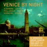 "Vivaldi Juxtaposed | La Serenissima's Venice by Night (AV 2257): ""a gorgeous collection"" (Listen magazine)"