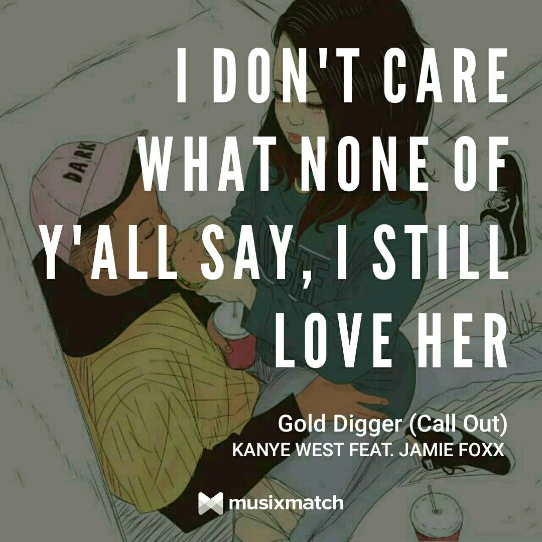Kanye West Gold Digger Kanye West Gold Digger Still Love Her Gold Digger