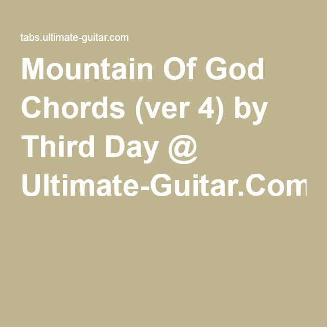 Mountain Of God Chords (ver 4) by Third Day @ Ultimate-Guitar.Com ...