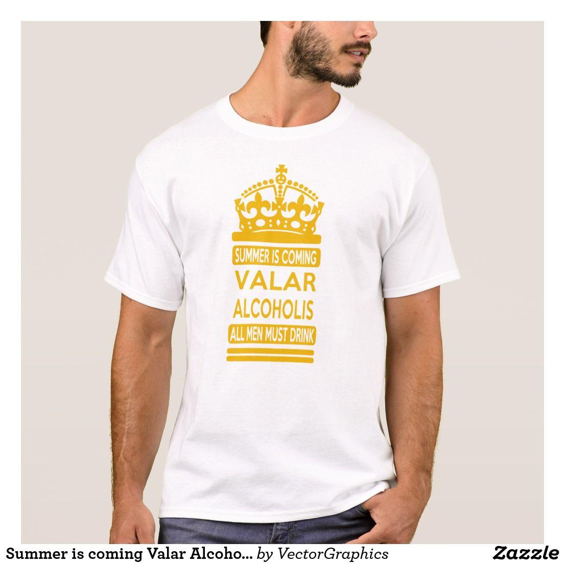 Zazzle t shirt design template - Summer Is Coming Valar Alcoholis T Shirt