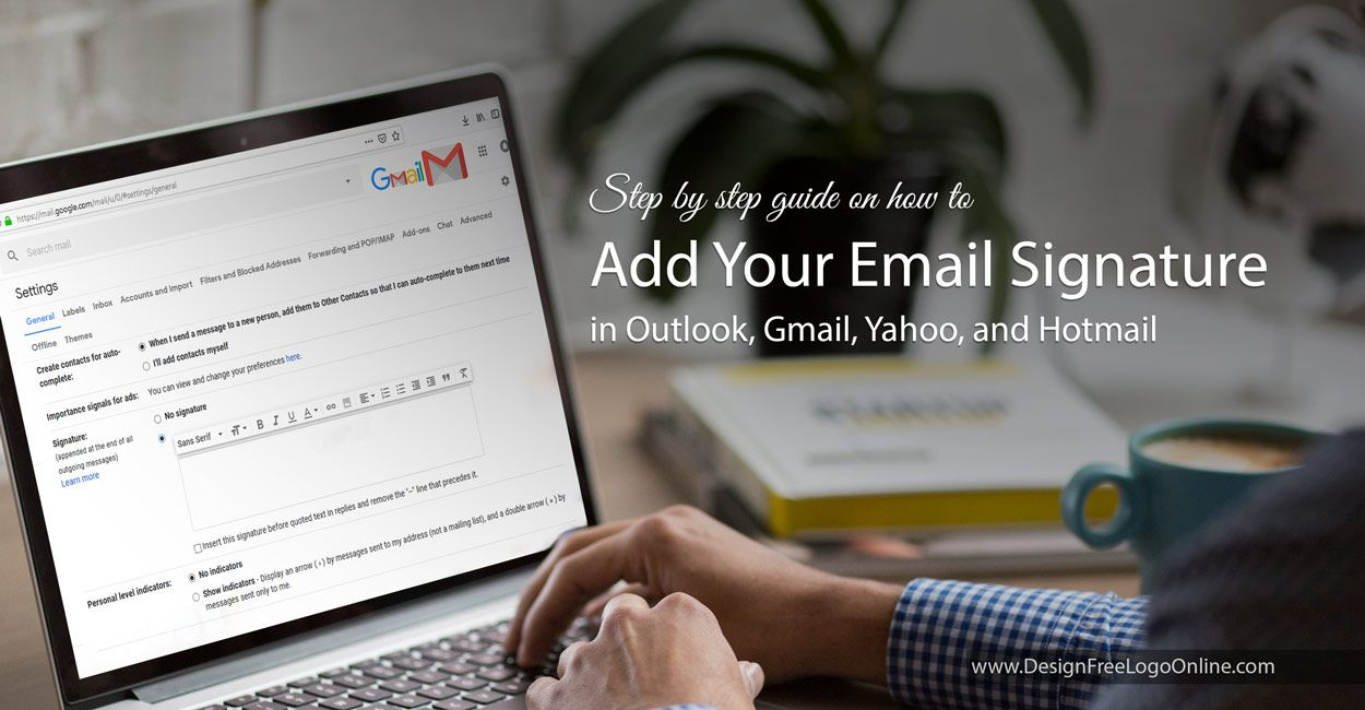 Guide how to add Email signature in Outlook, Gmail, Yahoo