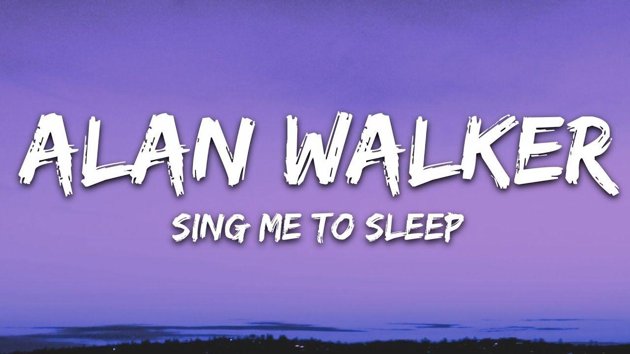 Alan Walker Sing Me To Sleep Lyrics Lyric Video Letra Sing
