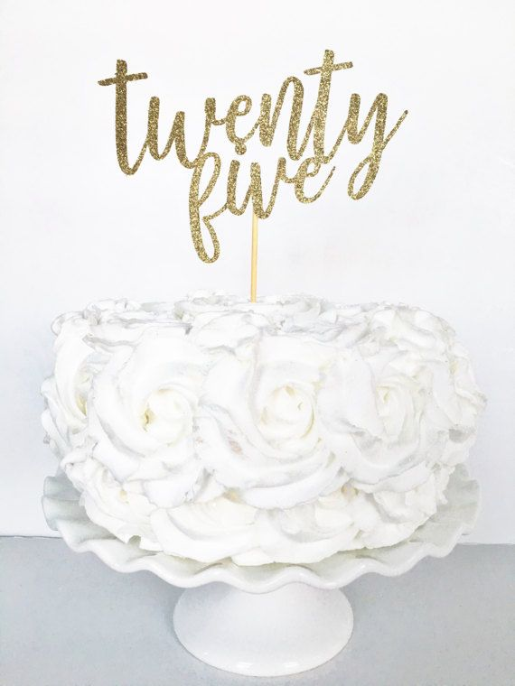 Twenty Five Cake Topper 25th Birthday Decor Custom