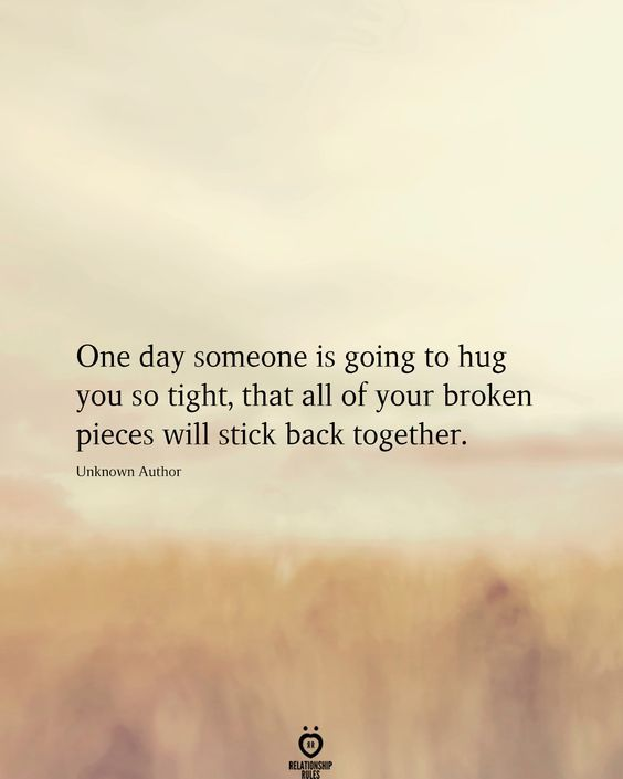 One Day Someone Is Going To Hug You So