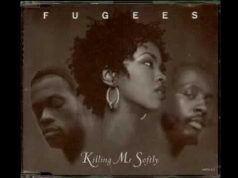 Fugees-Killing me softly (Remix) - YouTube | MUSIC | Killing