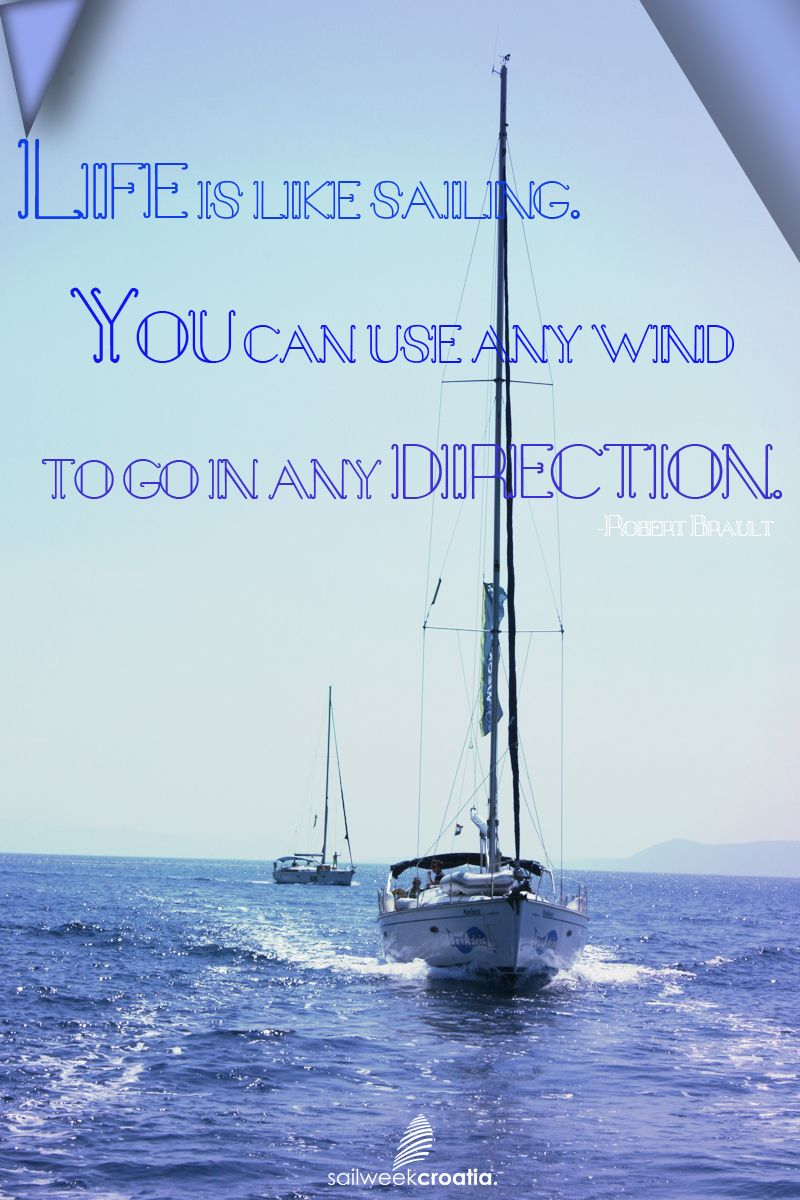 Quotes About Sailing And Life Life Quotetravel Holidays Croatia Www.sailweekcroatia
